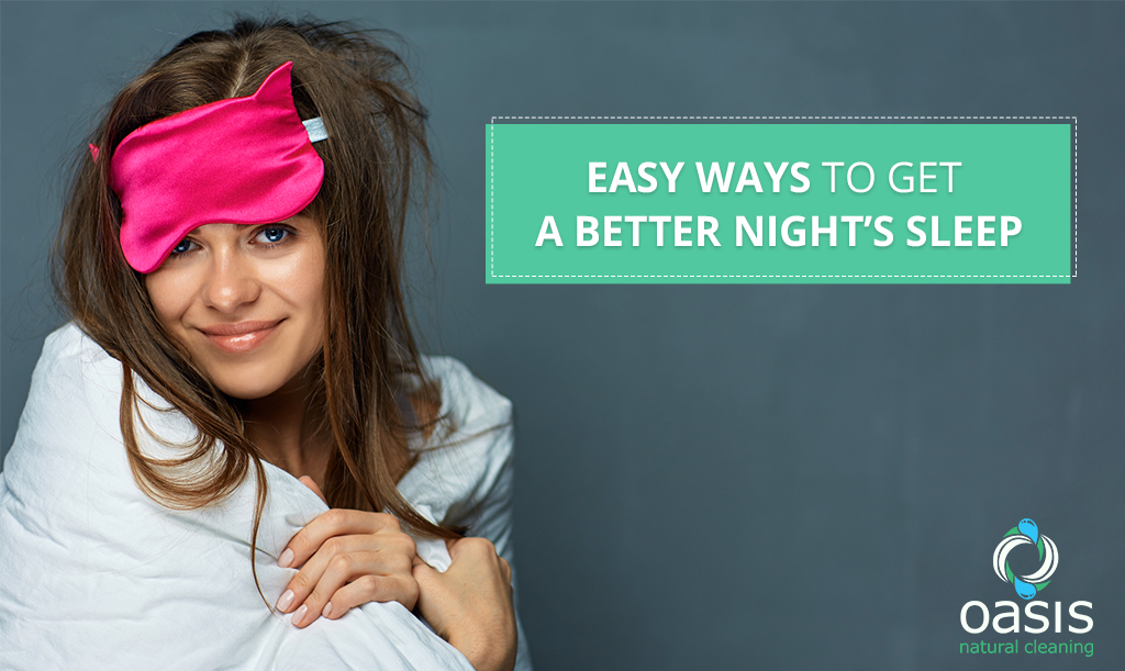 Easy Ways To Get a Better Night's Sleep