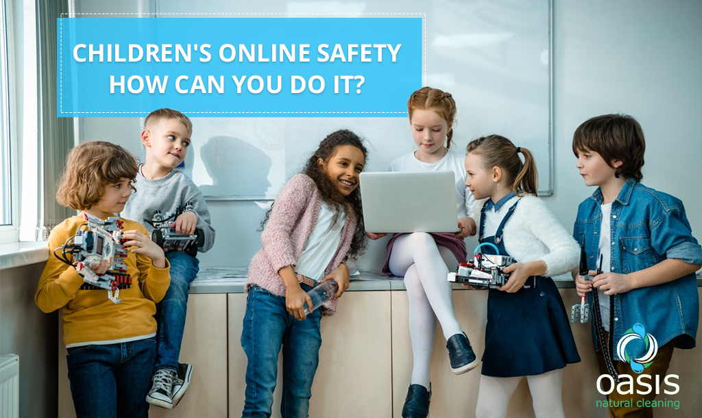 Children's Online Safety–How Can You Do It