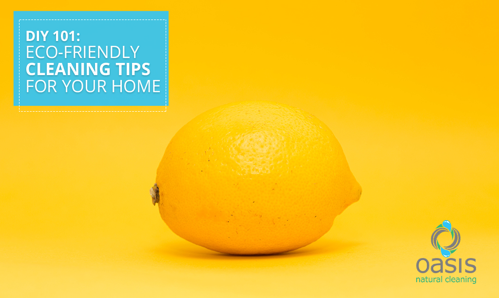Eco-Friendly Cleaning Tips for Your Home by Natural Cleaning Services Whittier CA